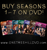 Buy 'One Tree Hill' Seasons 1-7 on DVD!